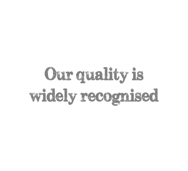 our quality is widely recognised